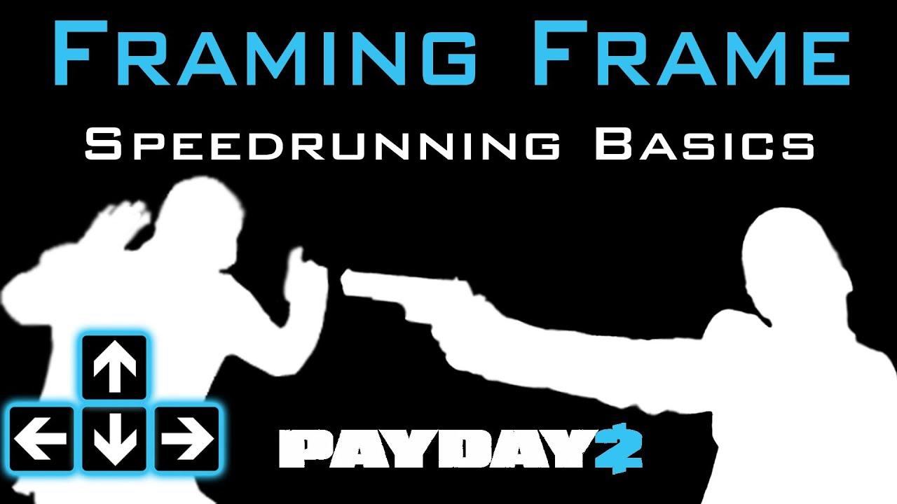 Payday 2 - Framing Frame Speedrunning Basic Tips & Tricks - YouTube