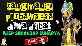 Download SANGHYANG PURBAWISESA(DEWA DEBAT) WAYANG GOLEK ASEP SUNANDAR SUNARYA
