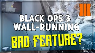 Black Ops 3 WORST FEATURE/BO3 Wall-Running TUTORIAL! BO3 Multiplayer Guide!