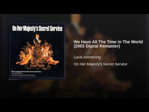 We Have All The Time in The World (2003 Digital Remaster)