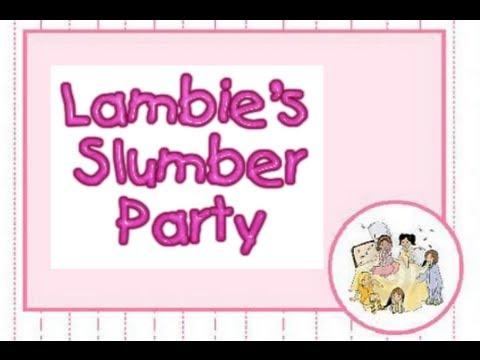 #257: Lambie's Slumber Party! - LambCam