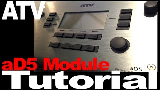ATV aD5 Module Tutorial