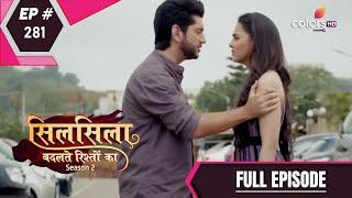 Silsila Badalte Rishton Ka | Full Episode 281 | With English Subtitles