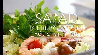 [ENG SUB] SALAD ICEBERG VÀ TÔM SỐT CHANH LEO -  ICEBERG SALAD WITH PRAWN AND PASSION FRUIT DRESSING