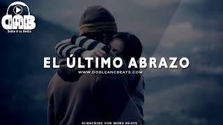 EL ULTIMO ABRAZO   Base De Rap Romantico Triste 2018 Pista Beat   Doble A nc Beats