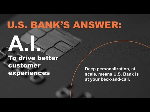 U.S. Bank Is Reinventing The Future Of Banking With AI.