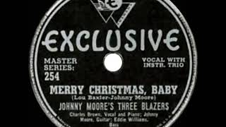 1947 HITS ARCHIVE: Merry Christmas, Baby - Johnny Moore's Three Blazers (Charles Brown, vocal)