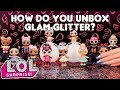 LOL Surprise! | How Do You Unbox LOL Surprise! Glam Glitter?
