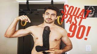 Squat PAST 90 Degrees! (Incentive: Use DILDO)