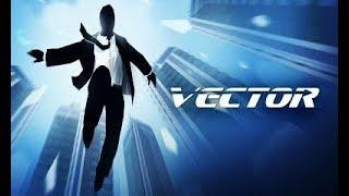 Вектор -  аркадная игра посвященная паркуру . Игровой мультик не для детей в игре Vector