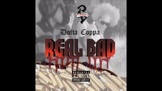 Dotta Coppa - Real Bad (Dec 2015)