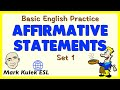 Affirmative Statements | Basic English Conversation Practice | ESL | EFL