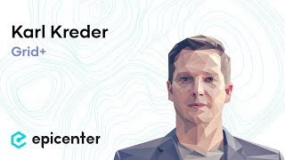 #206 Karl Kreder: Grid+ – Unlocking Direct Access to Wholesale Energy Markets