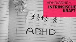 ADHS // INTRINSISCH-MOTIVIERTE KRAFT
