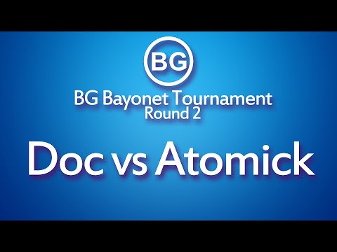 BG Bayonet Tournament: Doc Vs Atomick [11/03/2016]