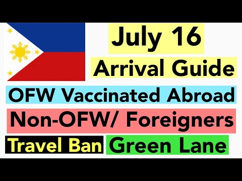 PHILIPPINES TRAVEL UPDATE | ARRIVAL GUIDE STARTING JULY 16 | OFW/NON-OFW/FOREIGN NATIONALS |