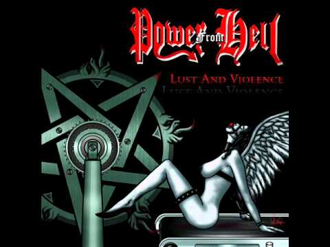 Power From Hell - Full Album - Lust and Violence (2011)