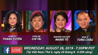 Livestream với Thanh Tuyền, Marie Tô, Chí Tài, Tùng Châu - August 28, 2019