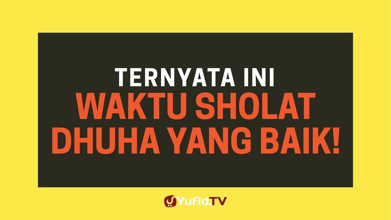 Waktu Sholat Dhuha Yang Baik Poster Dakwah Yufid Tv Youtube