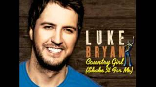 Country Girl Shake It For Me Luke Bryan