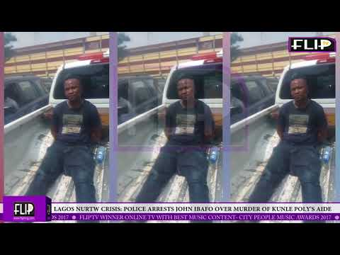 LAGOS NURTW CRISIS: POLICE ARRESTS JOHN IBAFO  OVER MURDER OF KUNLE POLY'S AIDE