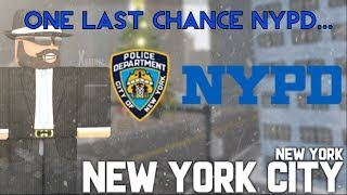 Roblox One last chance NYPD...