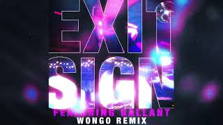 Play Exit Sign (feat. Gallant) (Wongo Remix)