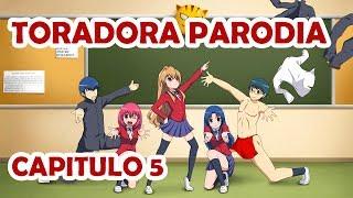 Toradora Parodia Abridged Final - Capitulo 5