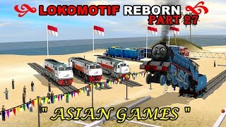 "LOKOMOTIF REBORN PART 27 ""ASIAN GAMES"" TRAINZ SIMULATOR 2009 INDONESIA"