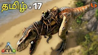 ARK Survival Evolved Episode #17 (Giganotasaurus Taming)  Live Tamil Gaming
