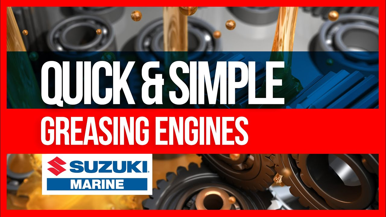 Suzuki Outboard - Greasing Engines - Quick & Simple