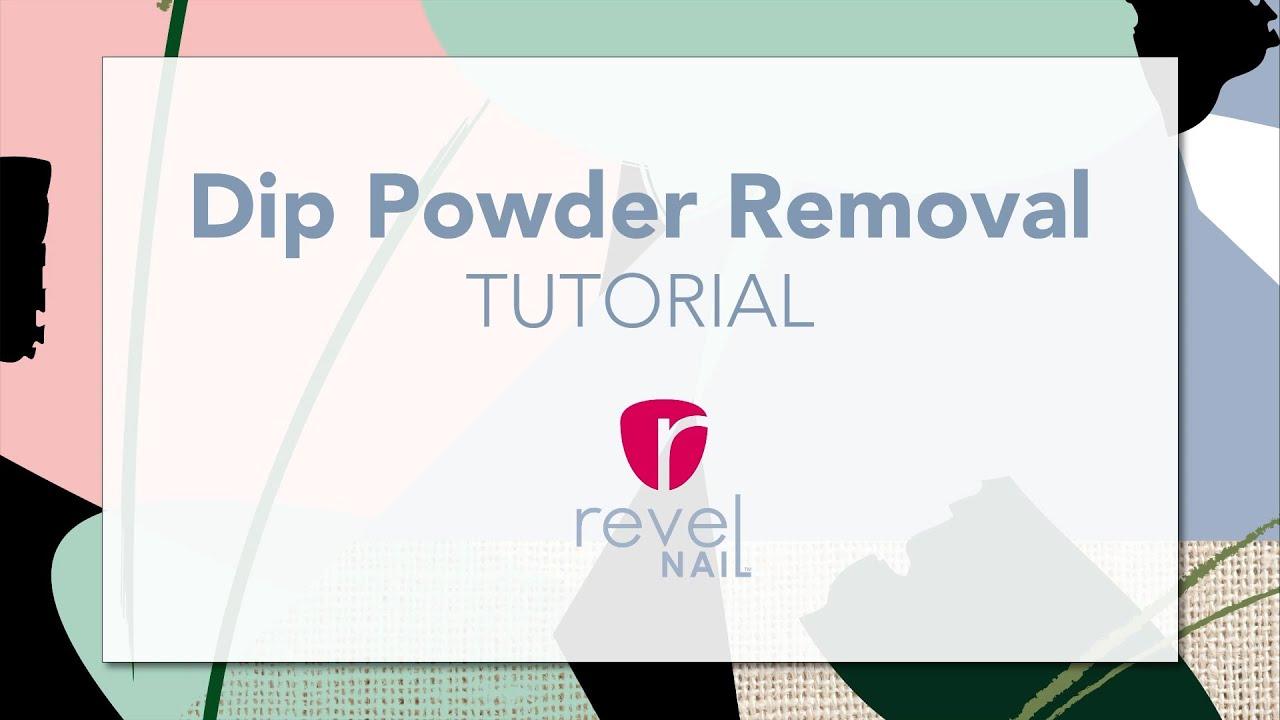 Dip Powder Removal Tutorial | REVEL NAIL