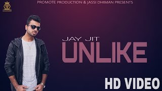Jay Jit : Unlike Full HD Video Song | Promote Production | New Punjabi Song 2016