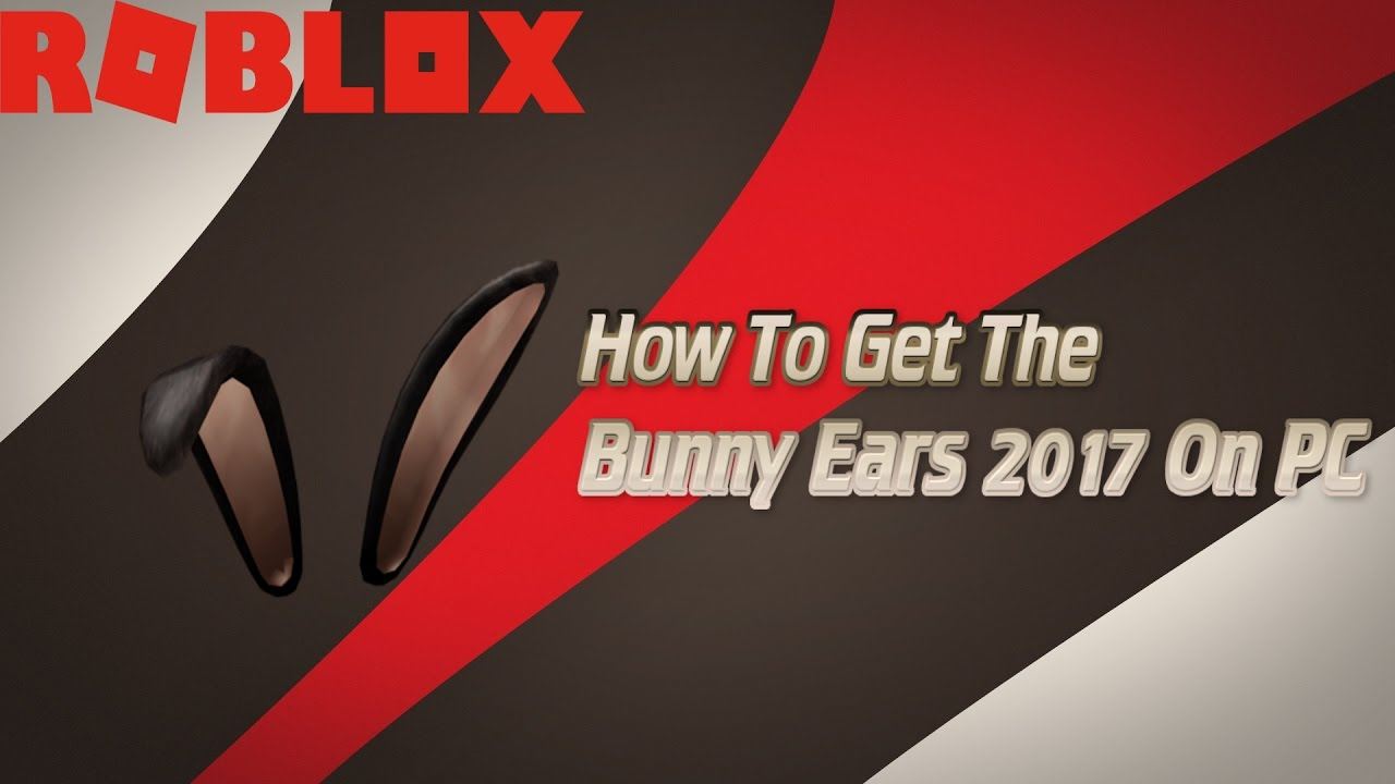 Roblox How To Get Bunny Ears 2019 On Pc Fastest Method Youtube