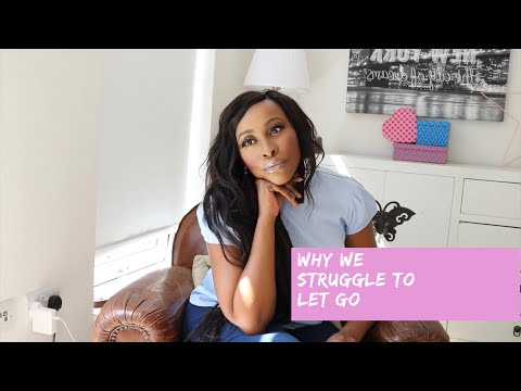 WHY WE STRUGGLE TO LET GO
