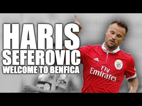 Haris Seferovic - WELCOME TO BENFICA!