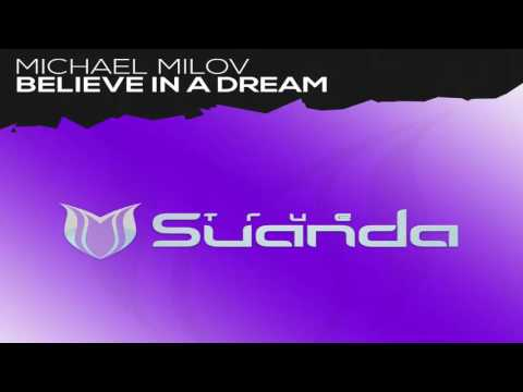 Michael Milov - Believe In A Dream (Extended Mix)