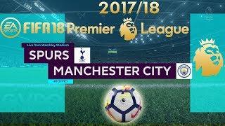 FIFA 18 Tottenham vs Manchester City | Premier League 2017/18 | PS4 Full Match