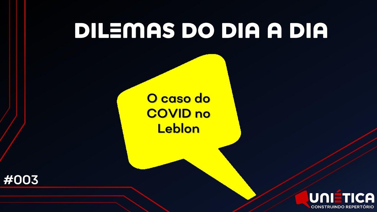 #003 - O caso do Leblon-RJ | 03/07/2020
