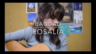 BAGDAD (Cap.7: Liturgia) // ROSALIA ( Cover)