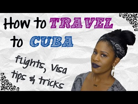 How to Travel to Cuba | Tickets, Visas & Tips