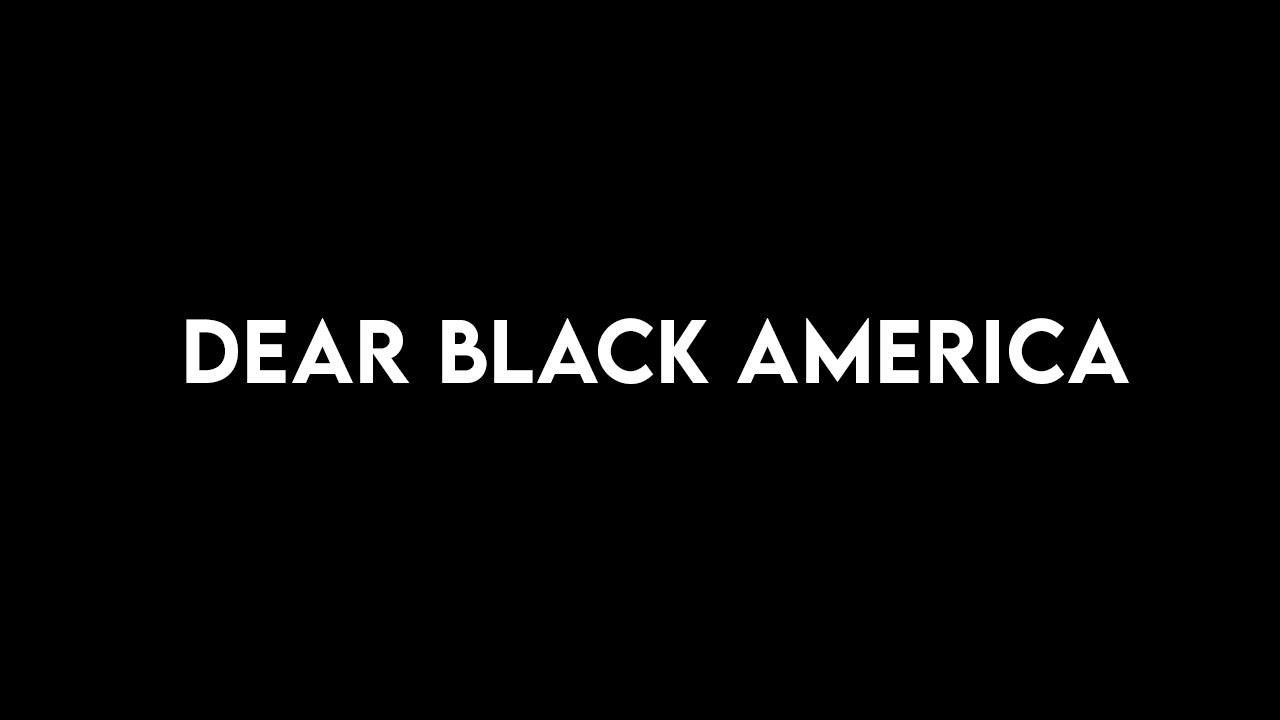 Dear Black America