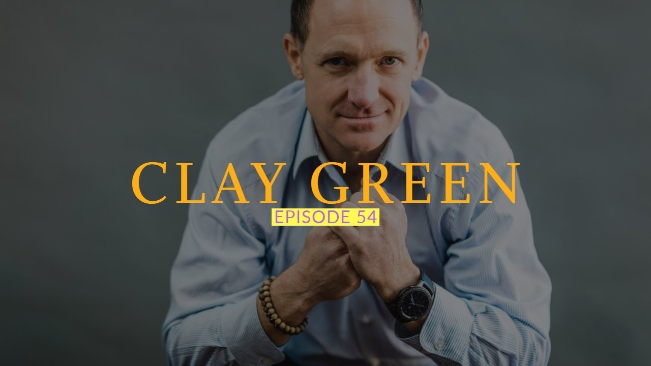 54: Clay Green: Flow & Performance Coach 1