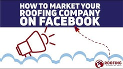 How To Market Your Roofing Company With Facebook Ads