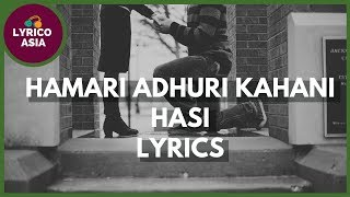 Hamari Adhuri Kahani Hasi - Male Version Lyrics.mp3