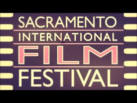 Sacramento Film Festival - 2017 Trailer
