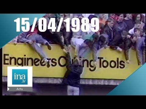 20h Antenne 2 du 15 avril 1989 - Tragédie de Sheffield - Archive INA