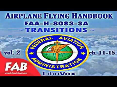 Airplane Flying Handbook FAA H 8083 3A   Vol  2 Full Audiobook by FEDERAL AVIATION ADMINISTRATION