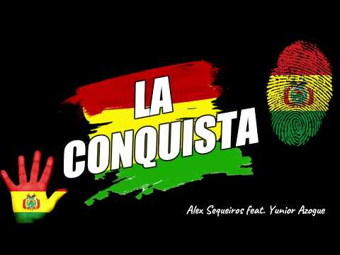 (Video Lyric) La Conquista   Alex Sequeiros feat.  Yunior Azogue