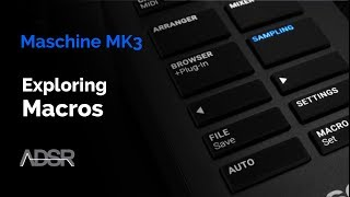 Exploring Macro's on the Maschine MK3